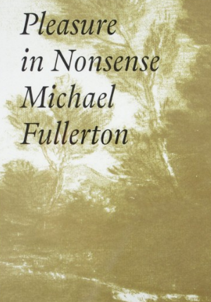 FLOW's Book du Jour: Michael Fullerton | Pleasure in Nonsense
