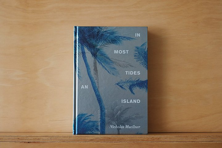 FLOW's Book du Jour: Nicholas Muellner | In Most Tides An Island