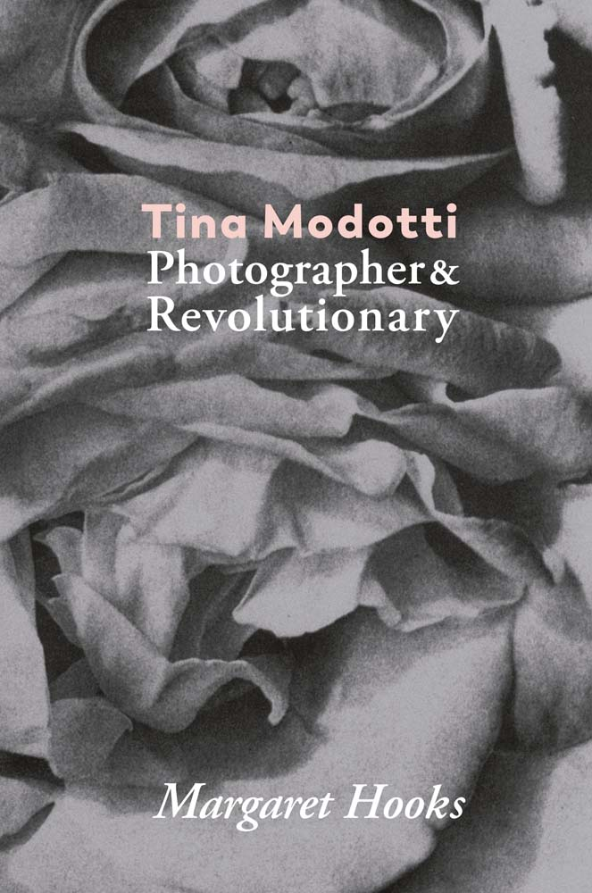FLOW's Book du Jour: Tina Modotti: Photographer & Revolutionary