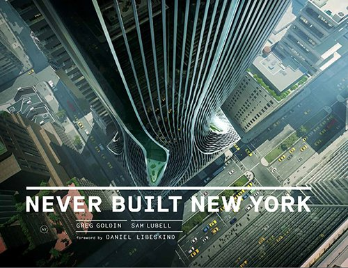 FLOW's Book du Jour: Never Built New York